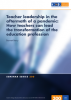 Teacher leadership in the aftermath of a pandemic: How teachers can lead the  transformation of the education profession